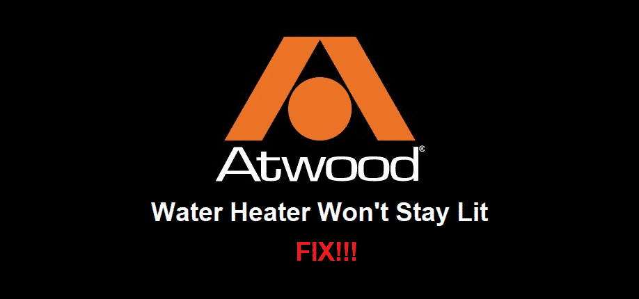 atwood water heater won't stay lit