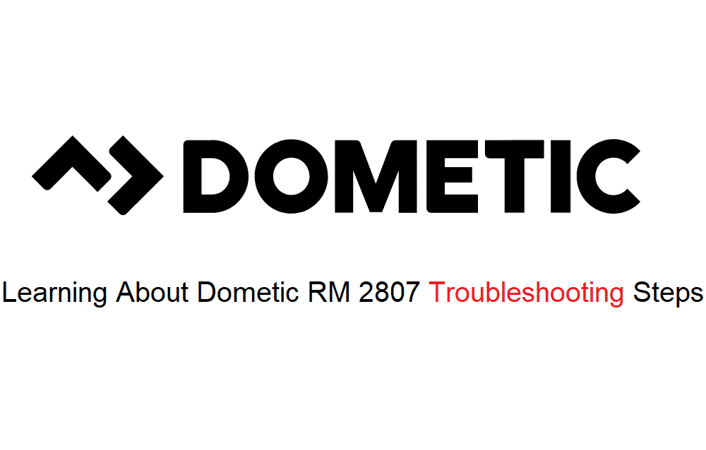 dometic rm 2807 troubleshooting