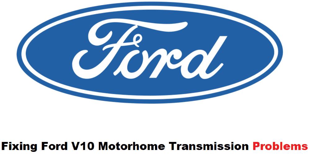 ford v10 motorhome transmission problems