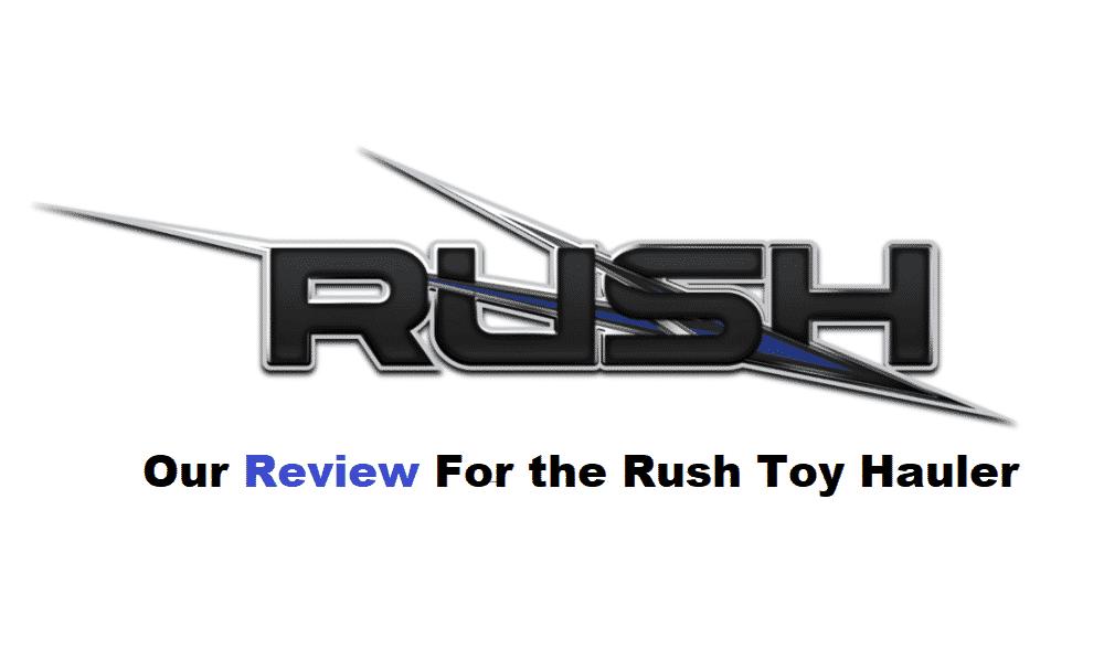 rush toy hauler reviews